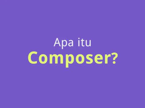 Pengertian Composer dan Cara Menggunakannya