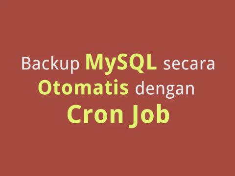 Backup MySQL Secara Otomatis Dengan Cron Job