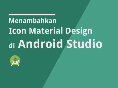 Menambahkan Icon Material Design Ke Android Studio
