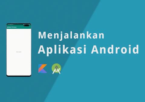 Jalankan Aplikasi Android