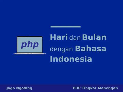 PHP: Menampilkan Hari dan Bulan Dalam Bahasa Indonesia
