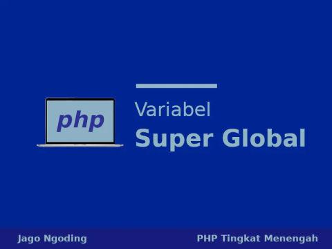 PHP: Variabel Super Global