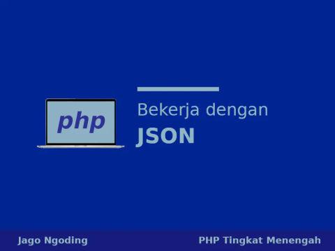 PHP: Bekerja Dengan JSON