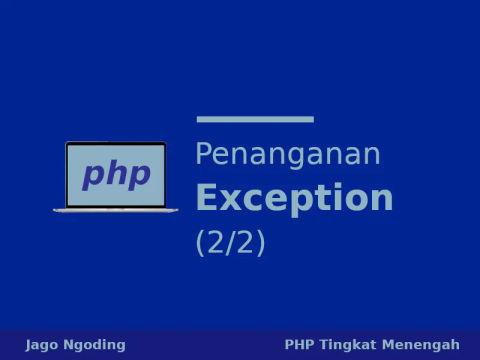 PHP: Penanganan Exception [2/2]