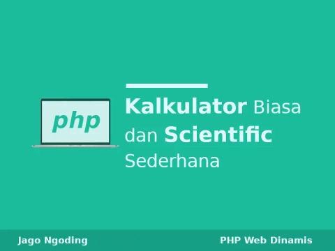 PHP: Membuat Kalkulator Biasa dan Scientific Sederhana