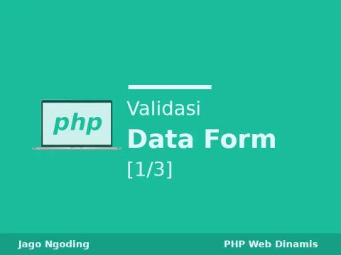 PHP: Validasi Data Form [1/3]