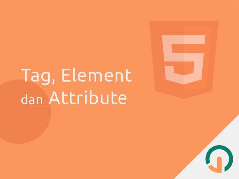 HTML Dasar: Tag Element Attribute