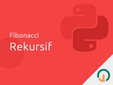 Python: Fibonacci Dengan Rekursif 🐍