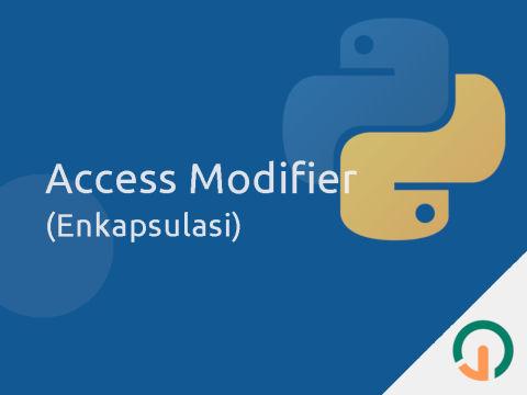 Python: Access Modifiers (Atau Enkapsulasi) 🐍