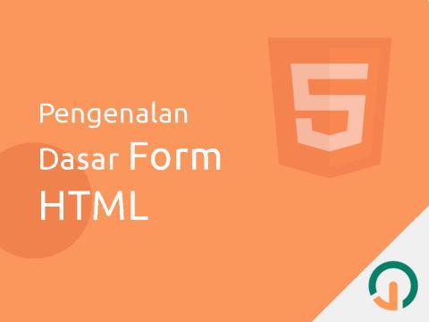 HTML Dasar: Pengenalan Form