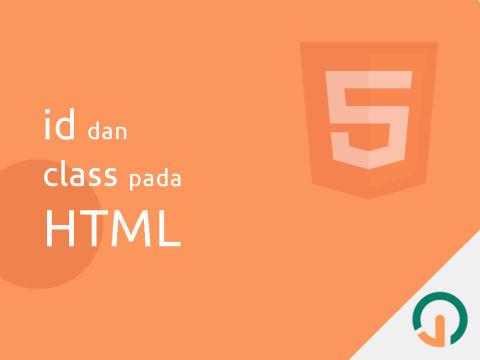 HTML Dasar: Id dan Class