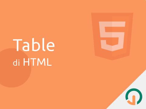HTML Dasar: Belajar Membuat Table