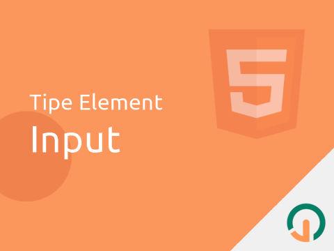 HTML Dasar: Tipe Element Input