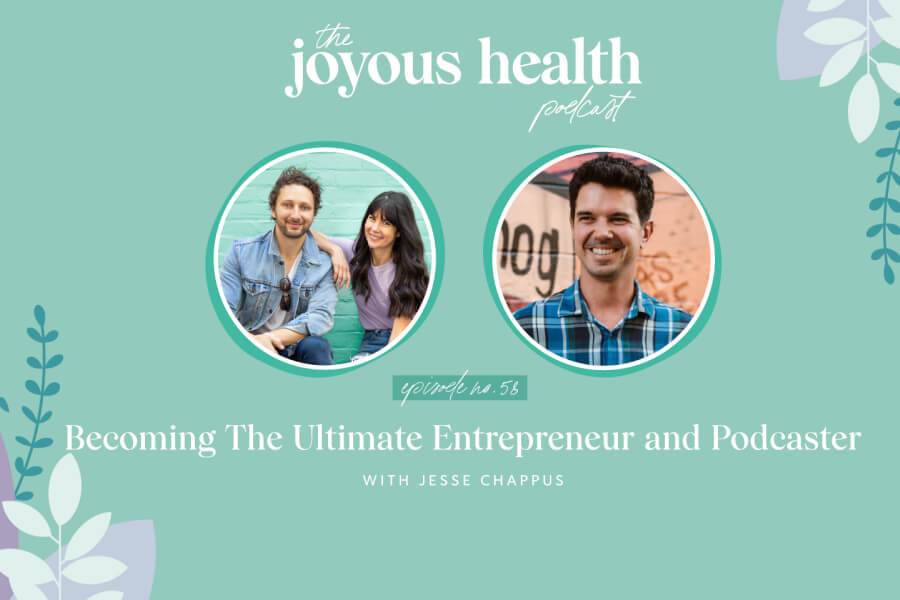 Ep 58: Becoming The Ultimate Entrepreneur and Podcaster with Jesse Chappus thumbnail