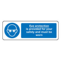 Eye protection is provided for your protection and must be worn sign
