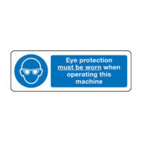 Eye protection must be worn when operating this machine sign