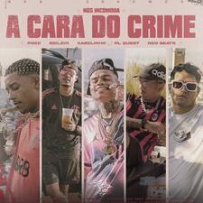 Capa-A Cara do Crime (Nós Incomoda) (feat. MC Cabelinho, PL Quest & Neo Beats)