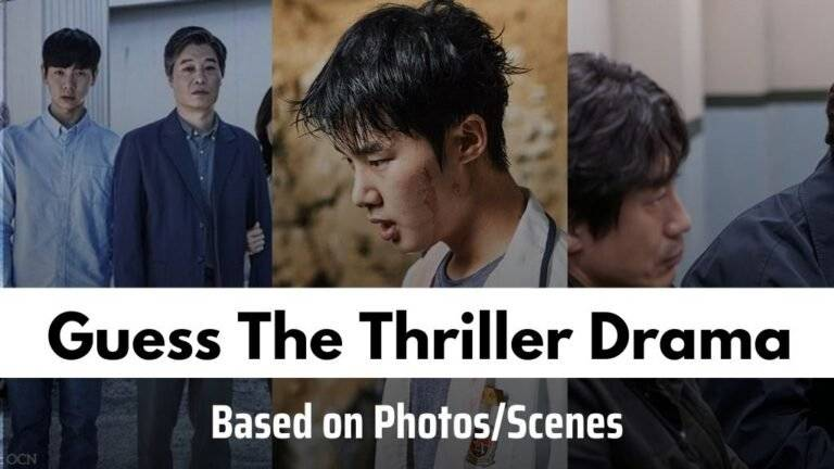 [Kdrama Quiz] Guess Thriller Kdramas Based on Photos/Scenes