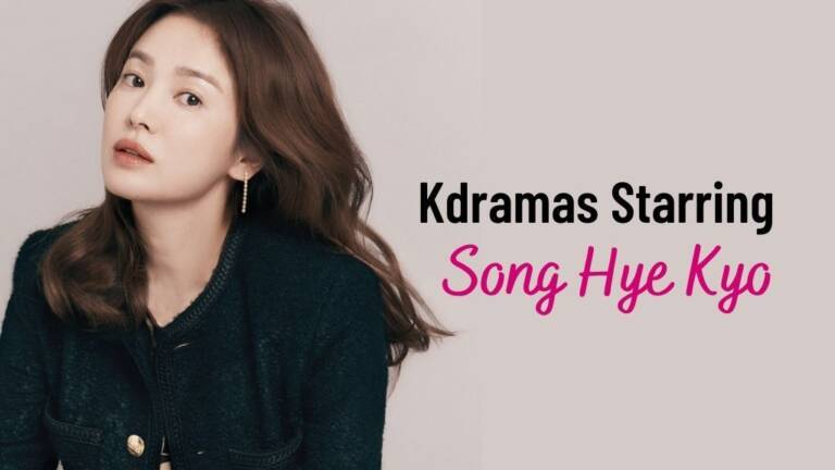 10 Best Song Hye Kyo Dramas You Should Be Watching