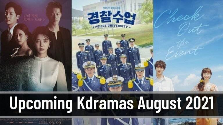 Upcoming Kdramas Airing in August 2021 To Look For