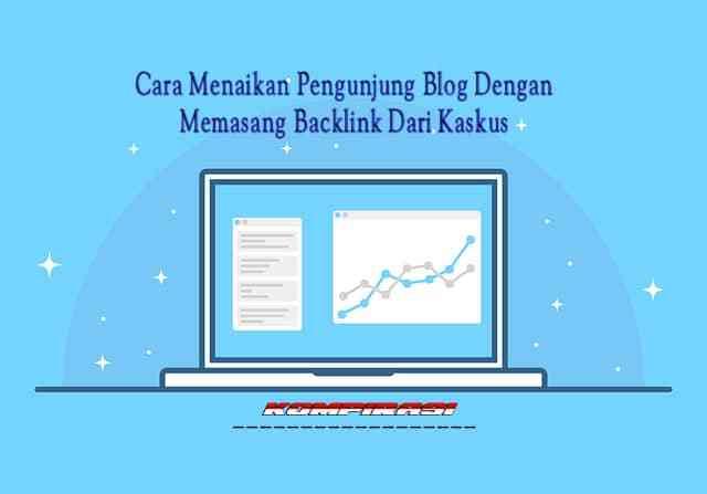 Cara Menaikan Pengunjung Blog Dengan Memasang Backlink Dari Kaskus