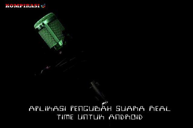 10 Aplikasi Pengubah Suara Real Time Untuk Android