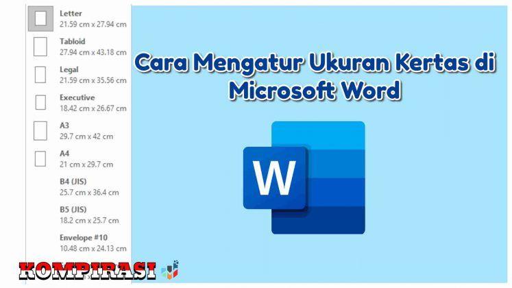 Cara Mengatur Ukuran Kertas Di Microsoft Word - Kompirasi.com