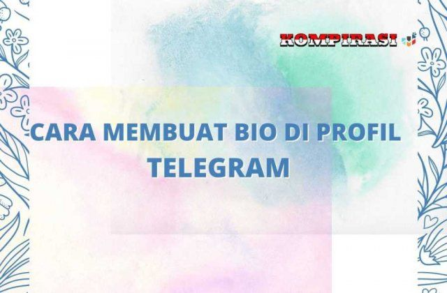 CARA MEMBUAT BIO DI PROFIL TELEGRAM
