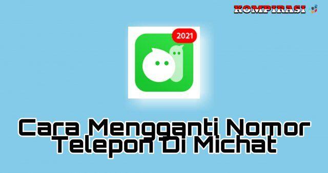 Cara Mengganti Nomor Telepon Di MiChat Terbaru