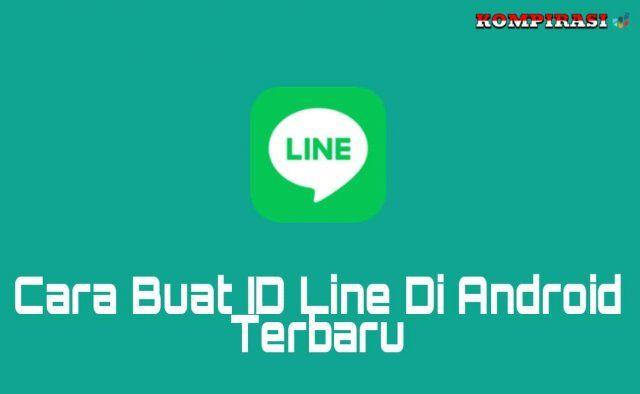 Cara Buat Id Line Di Android Terbaru