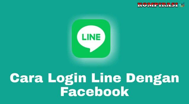 Cara Login Line Dengan Facebook Di PC & Laptop