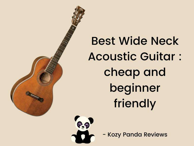 best wide neck acoustic guitar