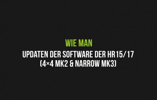 Updaten der Software der HR15/17 (4×4 MK2 & Narrow MK3)