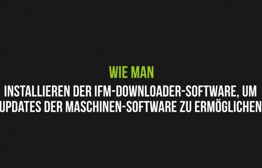 Installieren der IFM-Downloader-Software