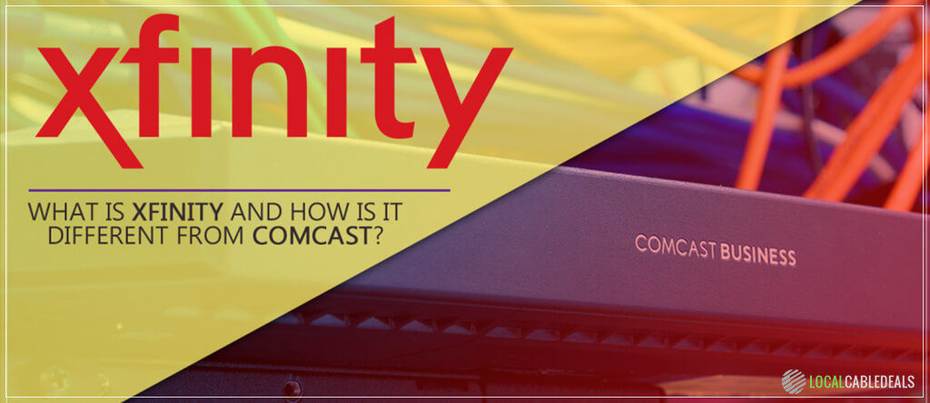 What Is Xfinity And How Is It Different From Comcast Local Cable Deals