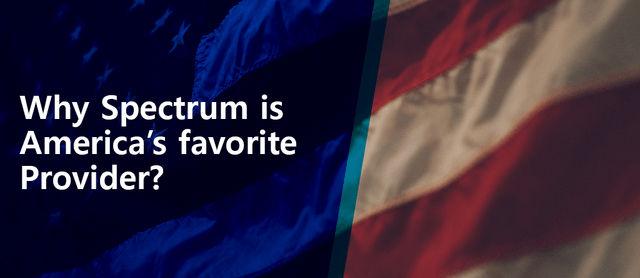 what makes spectrum americas favourite provider