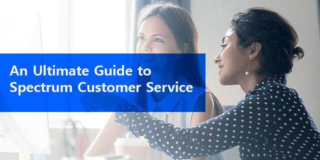An Ultimate Guide To Spectrum Customer Service Local Cable Deals