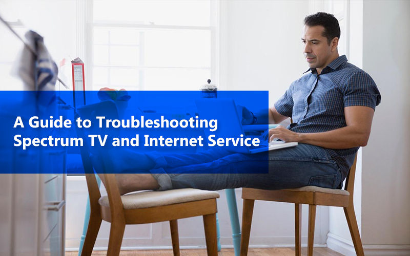A Guide To Troubleshooting Spectrum Tv And Internet Service