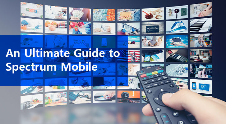 An Ultimate Guide To Spectrum Mobile