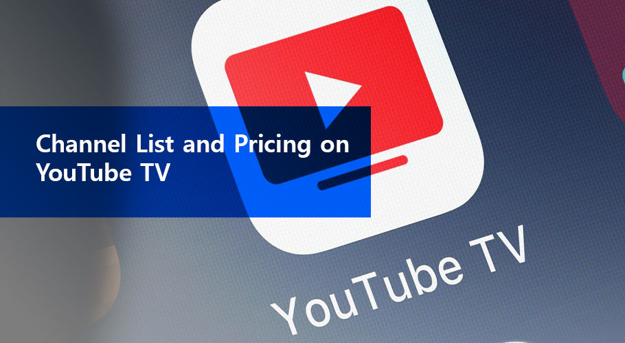 Channel List And Pricing On Youtube Tv