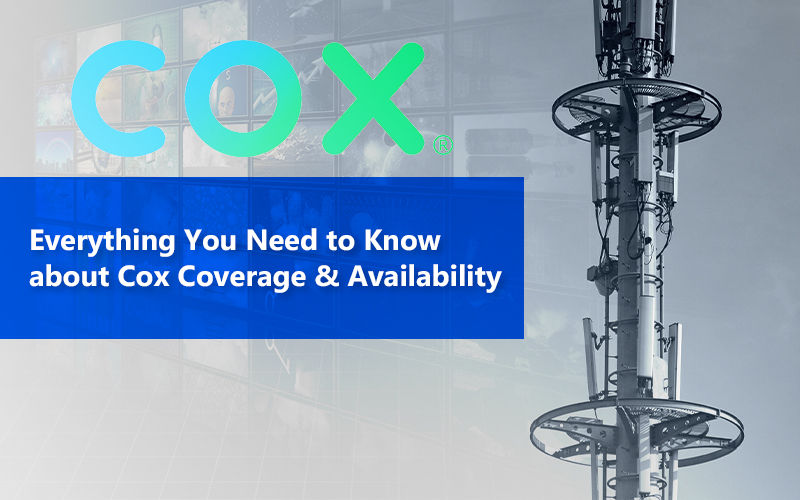 Everything You Need To Know About Cox Coverage And Availability