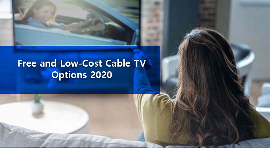 Free And Low Cost Cable Tv Options 2020