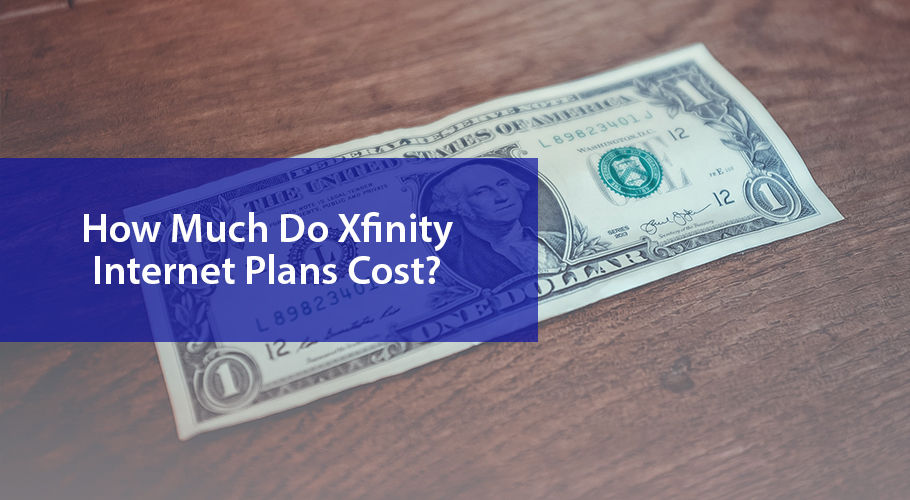 How Much Do Xfinity Internet Plans Cost?