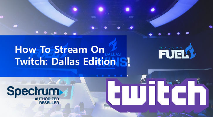How To Stream On Twitch Dallas Edition