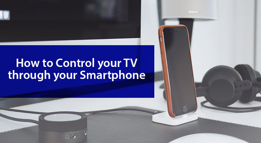 How To Control Your Tv Through Your Smartphone