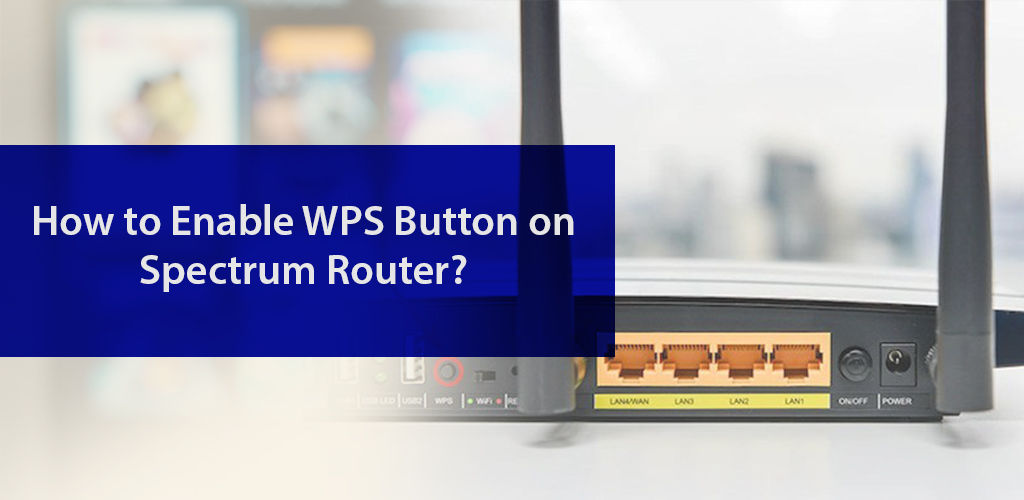 How To Enable Wps Button On Spectrum Router