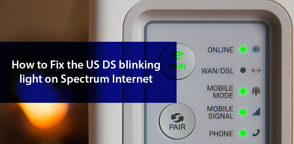 How To Fix The Us Ds Blinking Light On Spectrum Internet