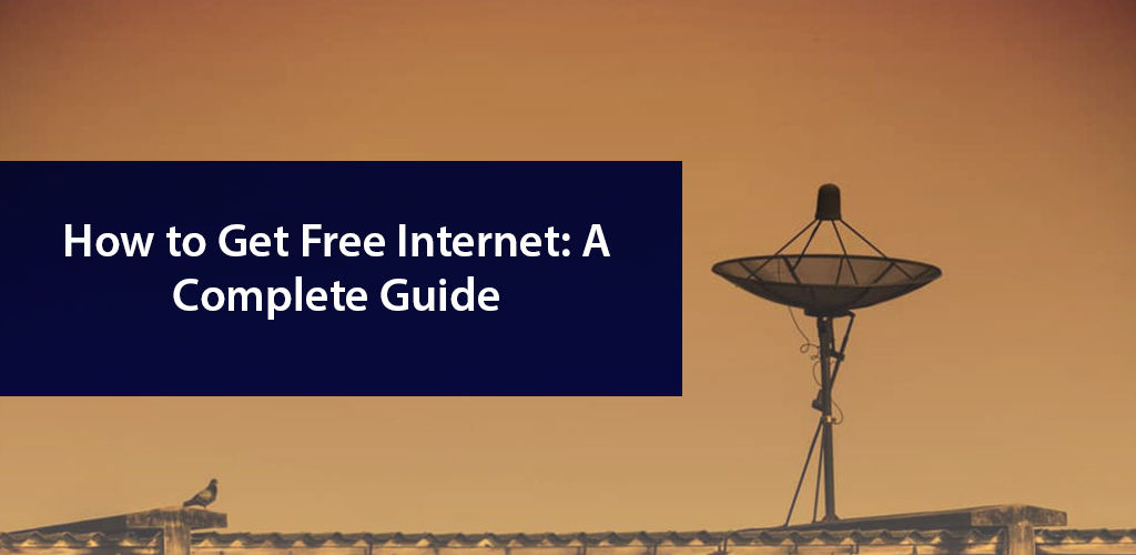 How To Get Free Internet A Complete Guide