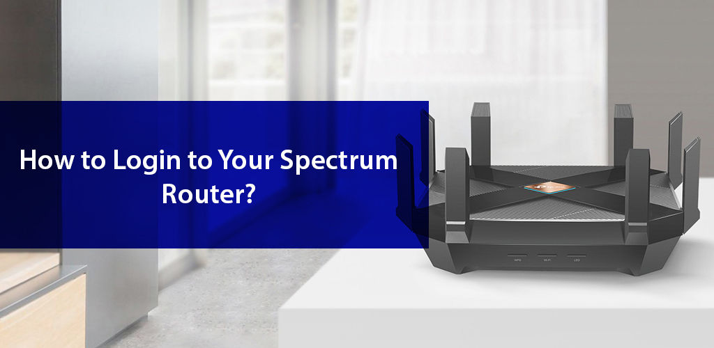 How to Log into Your Spectrum Router?