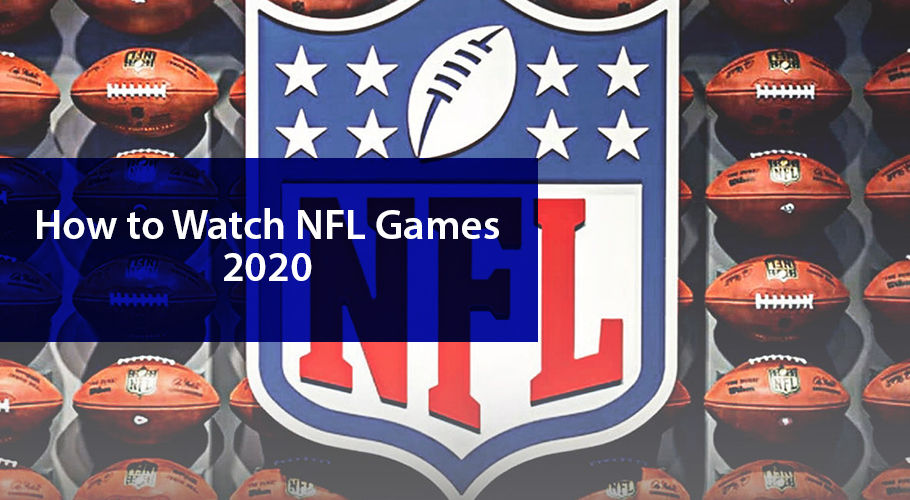 How To Watch Nfl Games 2020